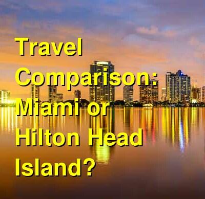 Miami vs. Hilton Head Island Travel Comparison