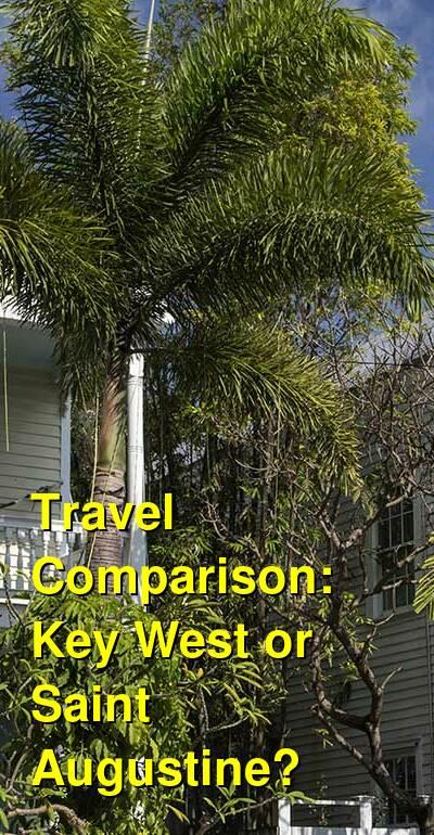 Key West vs. Saint Augustine Travel Comparison