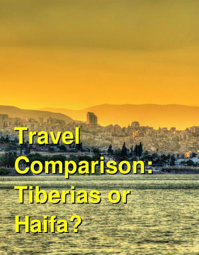 Tiberias vs. Haifa Travel Comparison