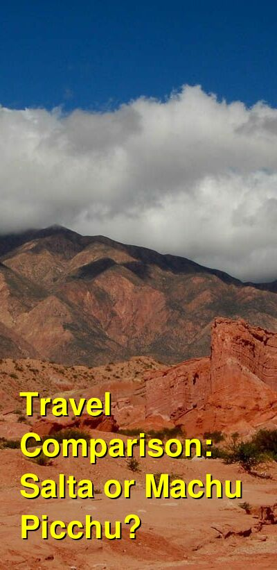 Salta vs. Machu Picchu Travel Comparison