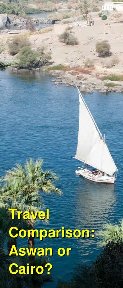 Aswan vs. Cairo Travel Comparison