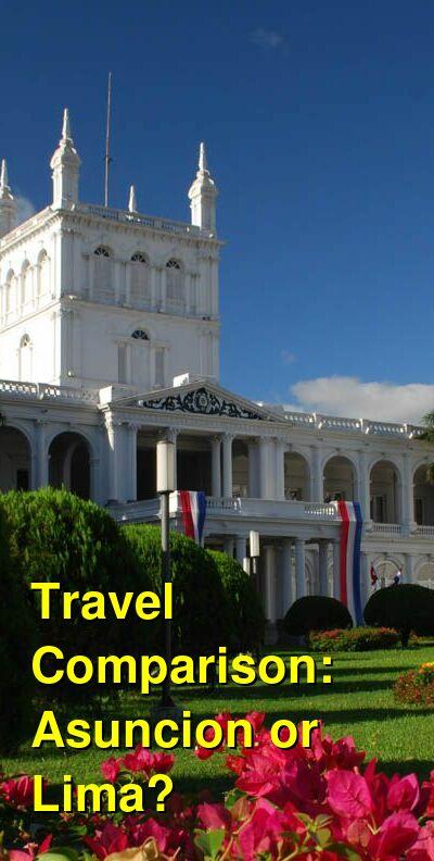 Asuncion vs. Lima Travel Comparison