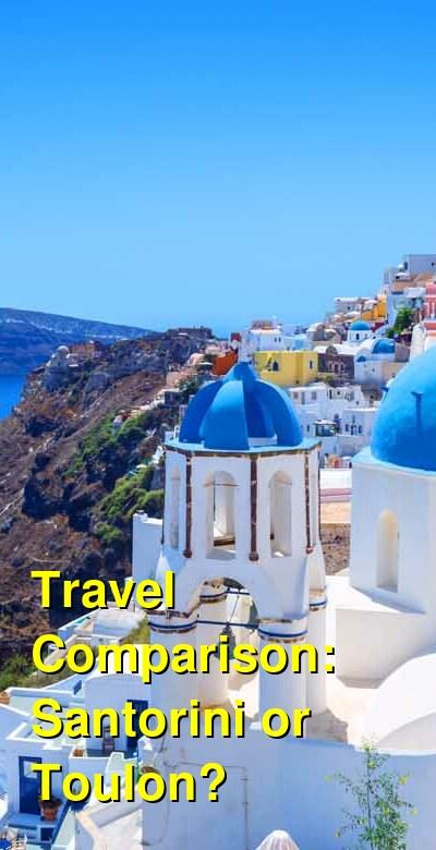 Santorini vs. Toulon Travel Comparison