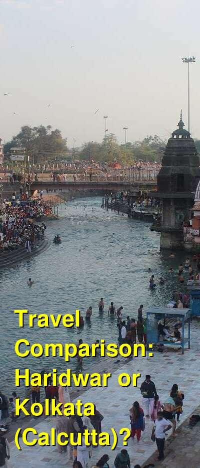 Haridwar vs. Kolkata (Calcutta) Travel Comparison