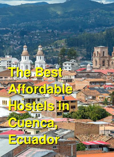 The Best Affordable Hostels in Cuenca, Ecuador | Budget Your Trip