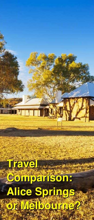 Alice Springs vs. Melbourne Travel Comparison