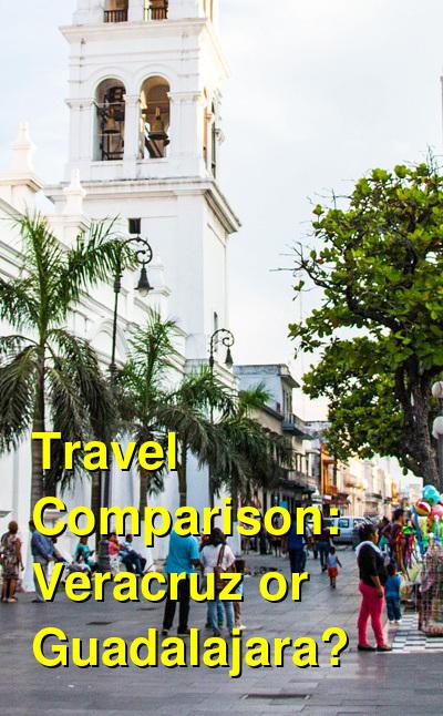 Veracruz vs. Guadalajara Travel Comparison