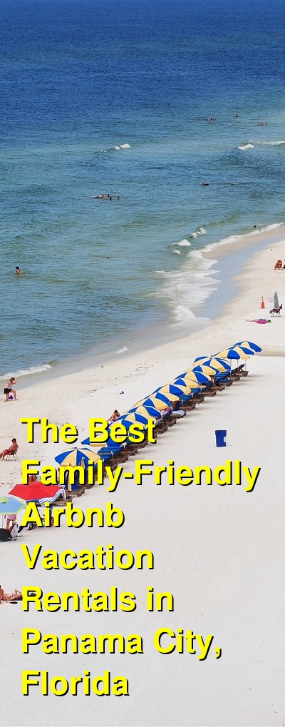 The Best Family-Friendly VRBO & Airbnb Vacation Rentals in Panama City, Florida (July 2021) | Budget Your Trip