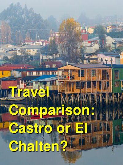 Castro vs. El Chalten Travel Comparison