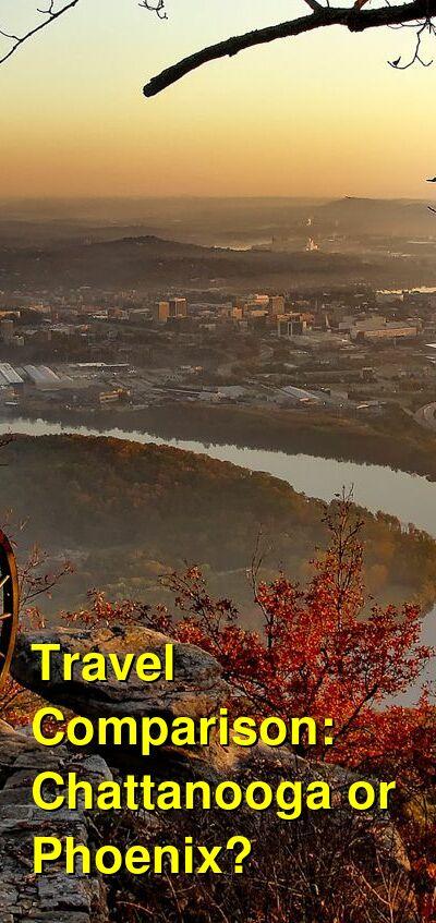 Chattanooga vs. Phoenix Travel Comparison