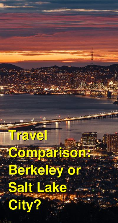 Berkeley vs. Salt Lake City Travel Comparison