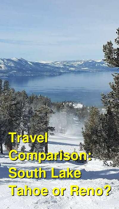 South Lake Tahoe vs. Reno Travel Comparison