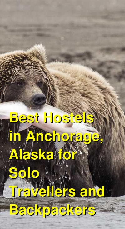 Best Hostels in Anchorage, Alaska for Solo Travellers and Backpackers | Budget Your Trip