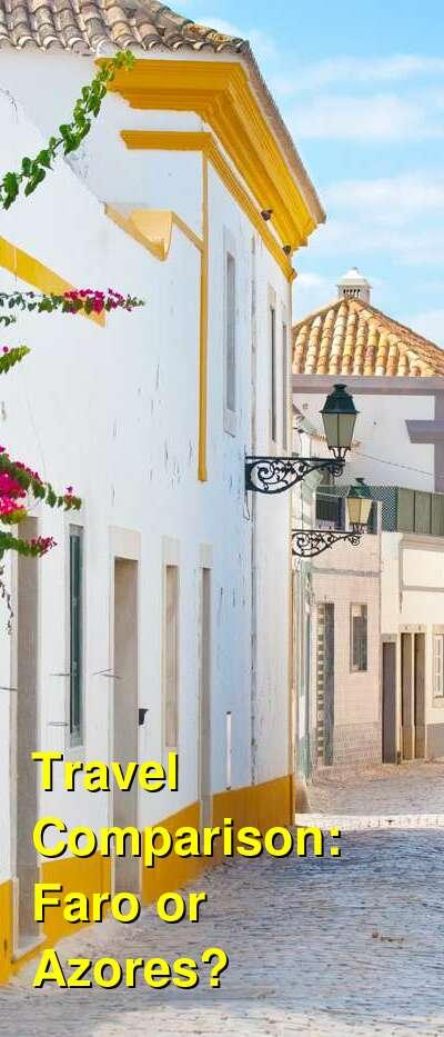 Faro vs. Azores Travel Comparison