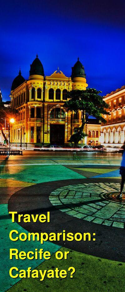 Recife vs. Cafayate Travel Comparison