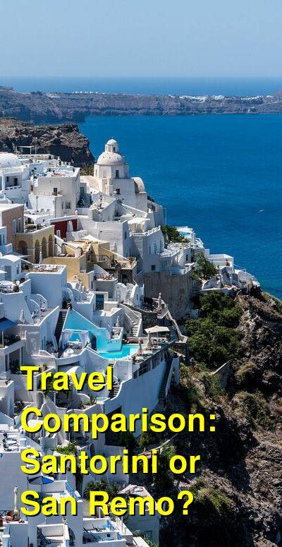 Santorini vs. San Remo Travel Comparison