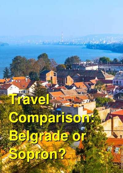 Belgrade vs. Sopron Travel Comparison