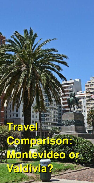 Montevideo vs. Valdivia Travel Comparison
