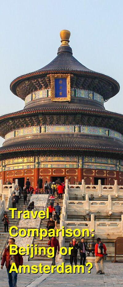 Beijing vs. Amsterdam Travel Comparison