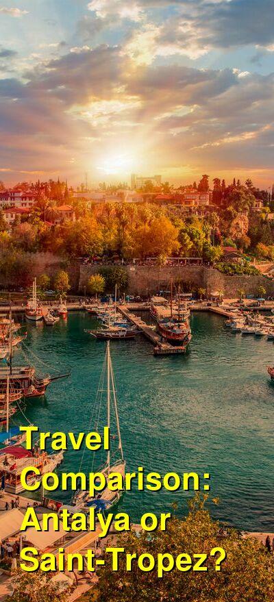 Antalya vs. Saint-Tropez Travel Comparison