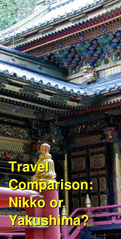 Nikko vs. Yakushima Travel Comparison