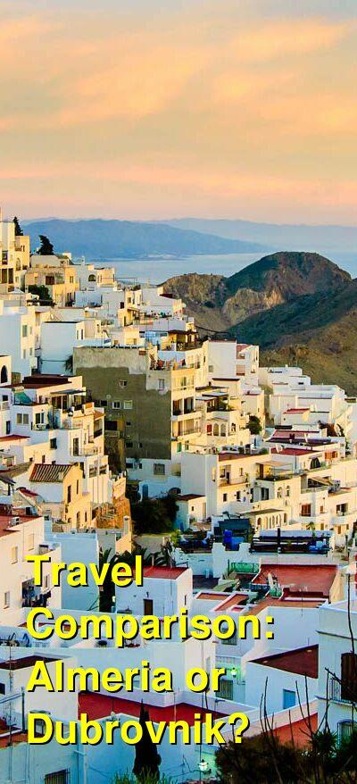 Almeria vs. Dubrovnik Travel Comparison