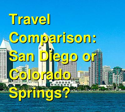 San Diego vs. Colorado Springs Travel Comparison