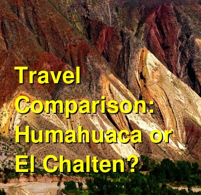 Humahuaca vs. El Chalten Travel Comparison