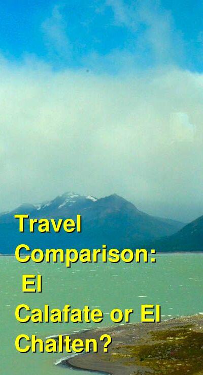 El Calafate vs. El Chalten Travel Comparison