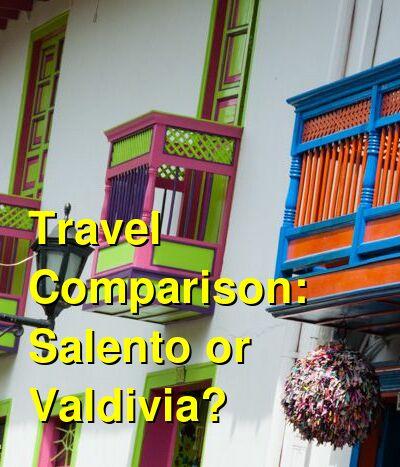 Salento vs. Valdivia Travel Comparison
