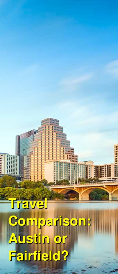 Austin vs. Fairfield Travel Comparison
