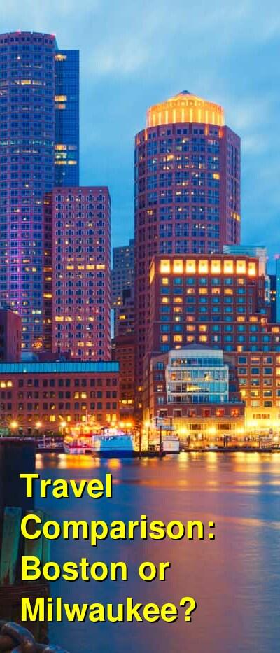 Boston vs. Milwaukee Travel Comparison