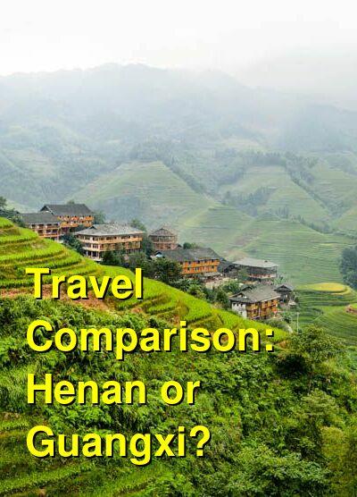 Henan vs. Guangxi Travel Comparison