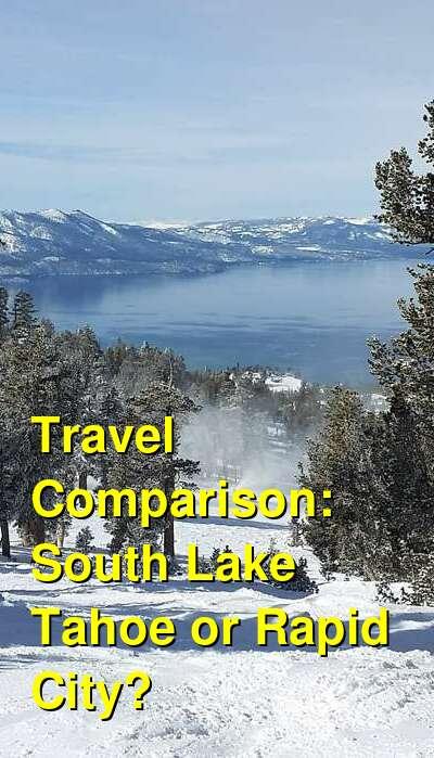 South Lake Tahoe vs. Rapid City Travel Comparison