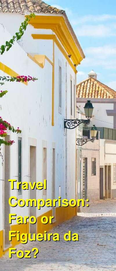 Faro vs. Figueira da Foz Travel Comparison