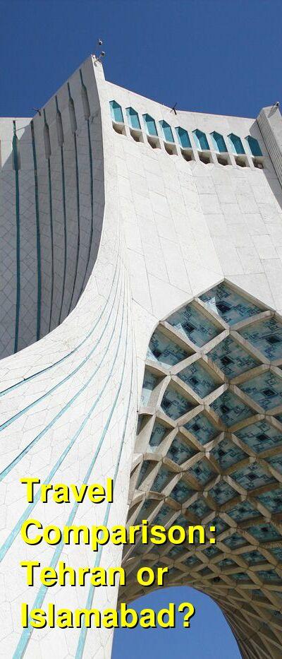 Tehran vs. Islamabad Travel Comparison