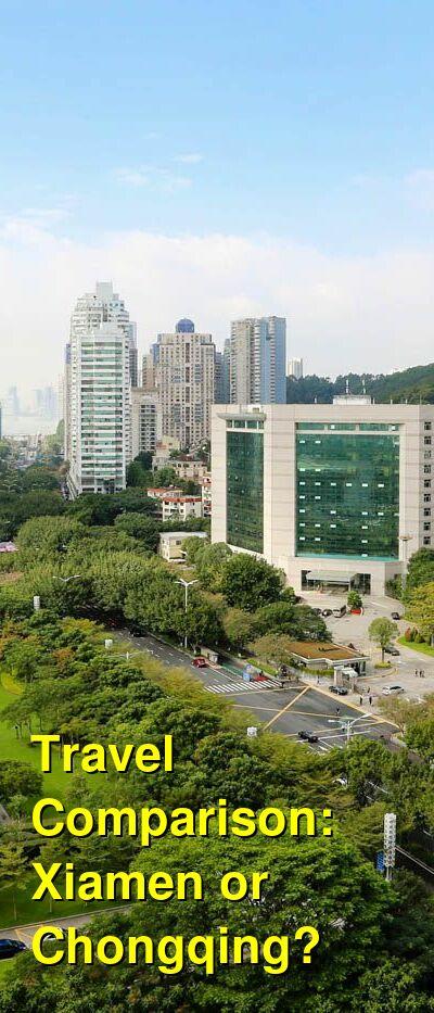 Xiamen vs. Chongqing Travel Comparison
