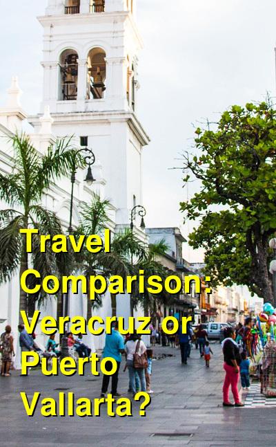 Veracruz vs. Puerto Vallarta Travel Comparison