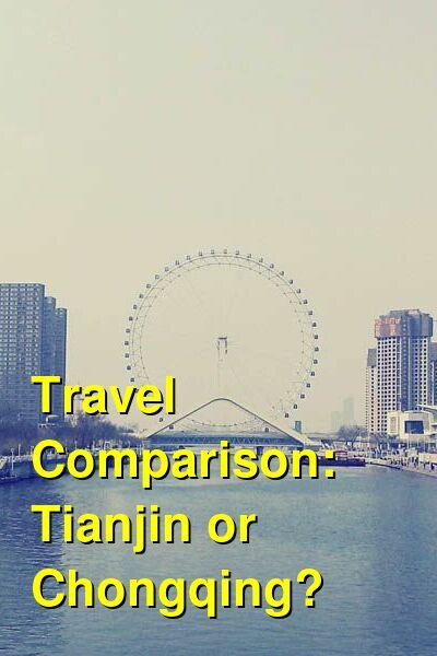 Tianjin vs. Chongqing Travel Comparison