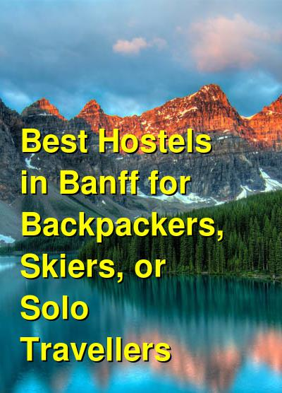 Best Hostels in Banff for Backpackers, Skiers, or Solo Travellers | Budget Your Trip