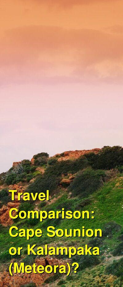 Cape Sounion vs. Kalampaka (Meteora) Travel Comparison