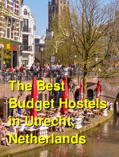 The Best Budget Hostels in Utrecht, Netherlands | Budget Your Trip