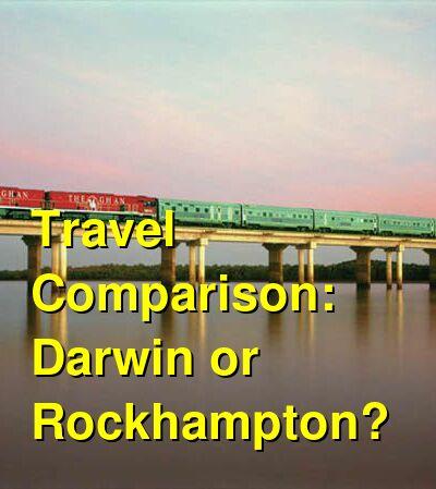 Darwin vs. Rockhampton Travel Comparison