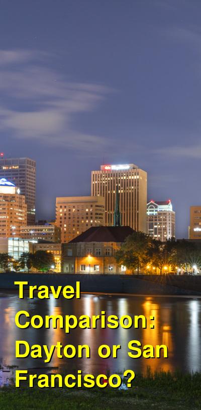 Dayton vs. San Francisco Travel Comparison
