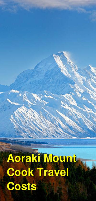 Aoraki Mount Cook Travel Cost - Average Price of a Vacation to Aoraki Mount Cook: Food & Meal Budget, Daily & Weekly Expenses | BudgetYourTrip.com
