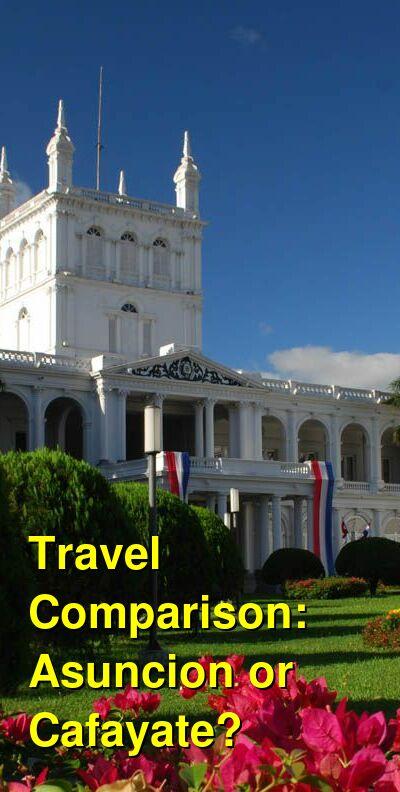 Asuncion vs. Cafayate Travel Comparison