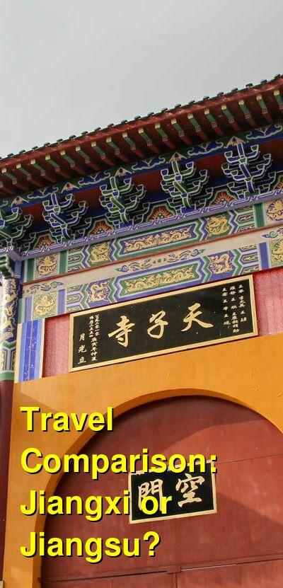 Jiangxi vs. Jiangsu Travel Comparison