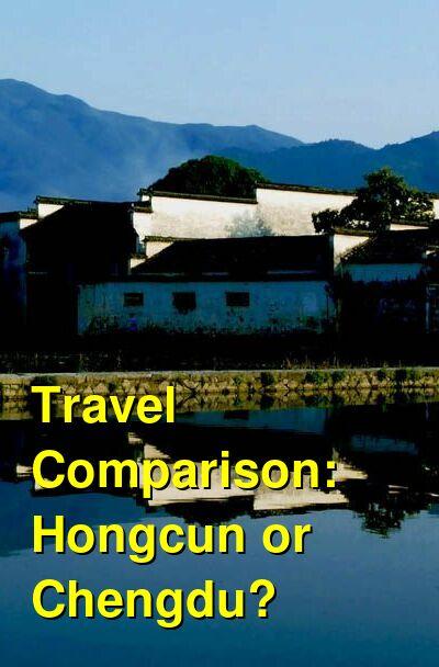 Hongcun vs. Chengdu Travel Comparison