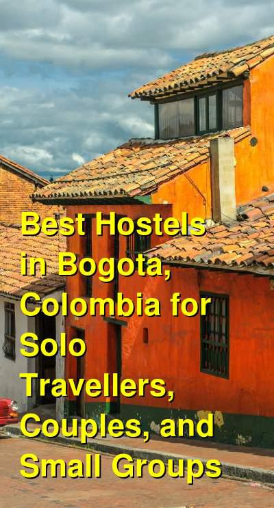 Best Hostels in Bogota, Colombia for Solo Travellers, Couples, and Small Groups | Budget Your Trip