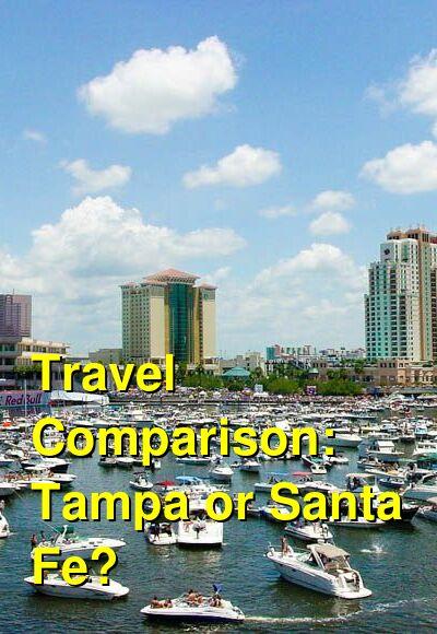 Tampa vs. Santa Fe Travel Comparison